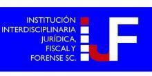 Institución Interdisciplinaria Jurídica Fiscal y Forense SC.